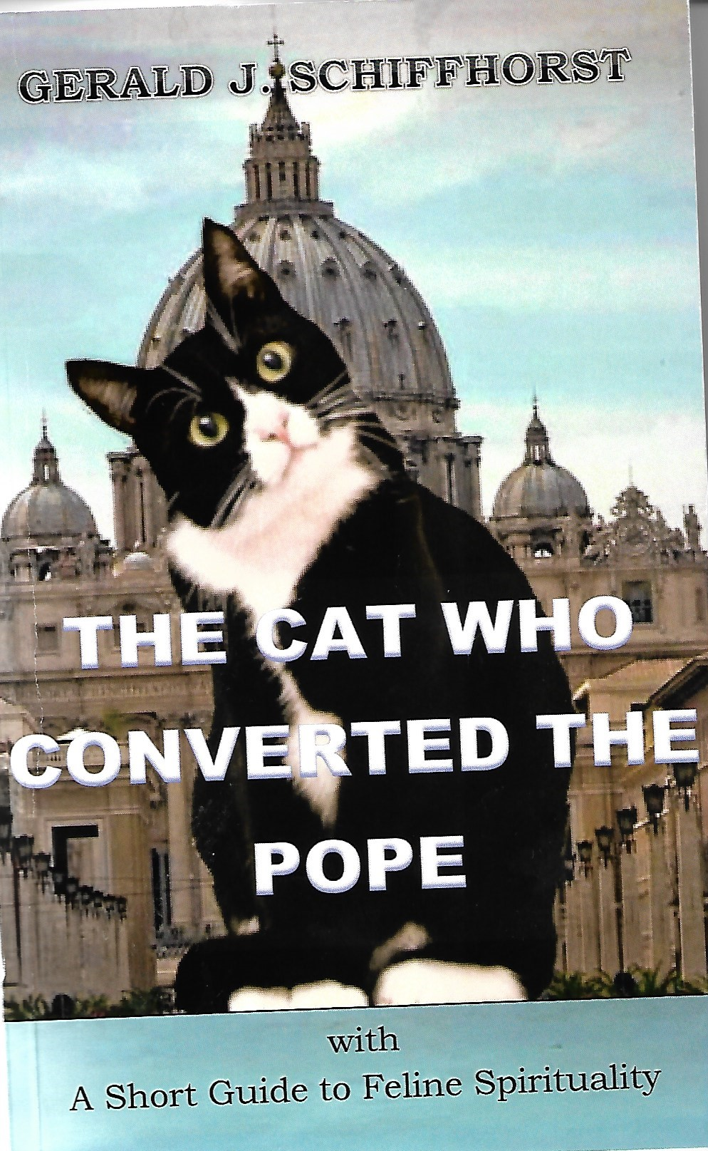 The cat who converted the Pope by Gerald J Schiffhorst